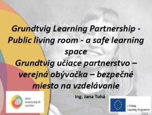 Grundtvig učiace partnerstvo Verejná obývačka – bezpečné miesto na vzdelávanie