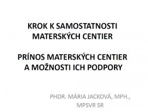Prínos MC a RC z pohľadu štánych orgánov - MPSVaR